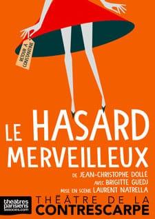 """""""Le hasard merveilleux"""" de Jean-Christophe Dollé, avec Brigitte Guedj, mise en scène de Laurent Natrella."""