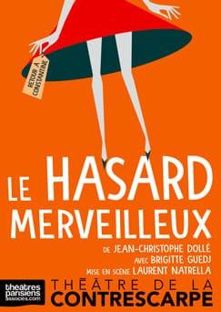 """""""Le hasard merveilleux"""" de Jean-Christophe Dollé, avec Brigitte Guedj, mise en scène de Laurent Natrella. 243 px"""