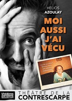"""""""Moi aussi j'ai vécu"""" spectacle seul en scène d'Helios Azoulay en janvier et février au Théâtre de la Contrescarpe"""